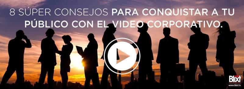 8 Consejos Para Triunfar Con El Video Corporativo