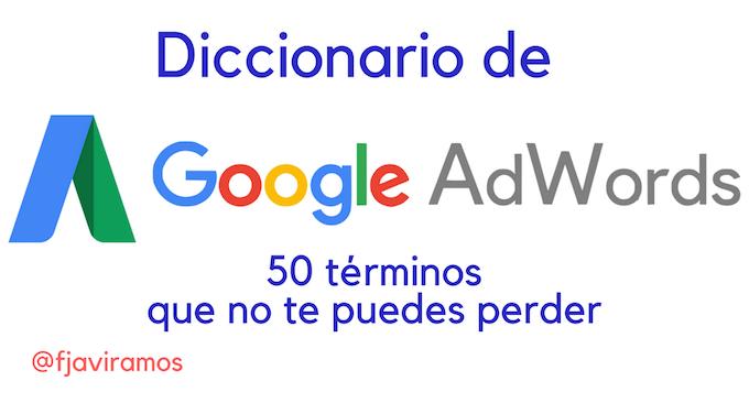 Diccionario De Google Adwords – Posicionamiento SEM